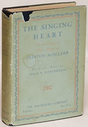 The Singing Heart: Selected Lyrics and Other Poems of Clinton Scollard: Clinton Scollard