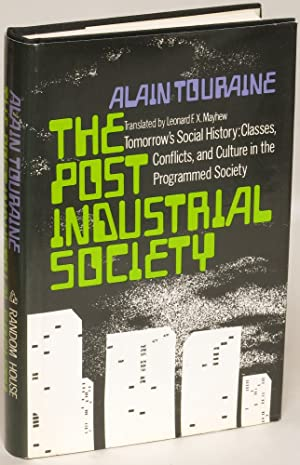 The Post-Industrial Society. Tomorrow's Social History: Classes, Conflicts and Culture in the ...