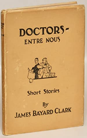 Doctors - Entre Nous (Short Stories): James Bayard Clark