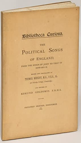 The Political Songs of England: From the Reign of John to that of Edward II [Bibliotheca Curiosa] [...