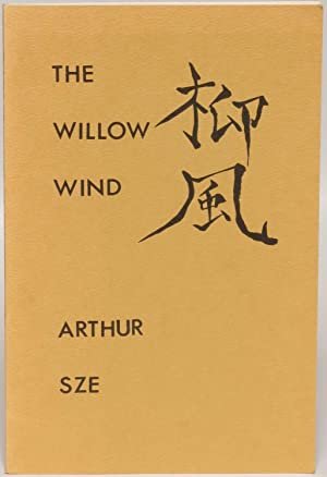 The Willow Wind: Arthur Sze