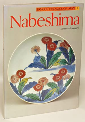 Nabeshima (Famous Ceramics of Japan Volume 1): Imaizumi, Motosuke