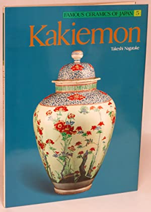 Kakiemon (Famous Ceramics of Japan Volume 5): Nagatake, Takeshi