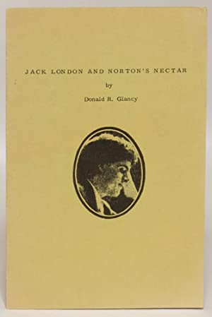 Jack London and Norton's Nectar (London Collector Broadside Number Two): London, Jack] Glancy,...