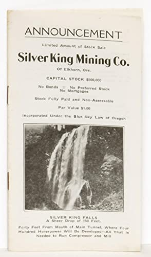 Announcement: Limited Amount of Stock Sale. Silver King Mining Co. of Elkhorn, Ore.: Silver King ...