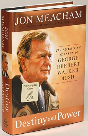 Destiny and Power: The American Odyssey of: Bush, George H.