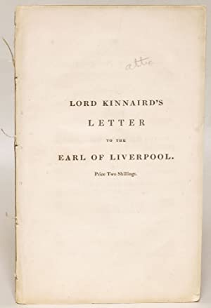 Lord Kinnaird's Letter to the Earl of Liverpool: Kinnaird, Lord