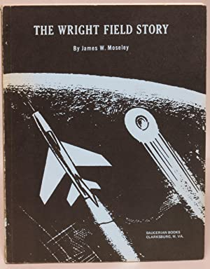 The Wright Field Story: Moseley, James W.