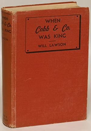 When Cobb & Co Was King: Smiley, Frank) Lawson, Will