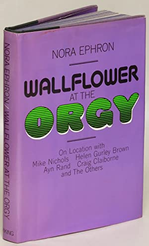 Wallflower at the Orgy: Nora Ephron