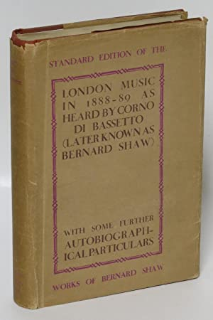 London Music in 1888-89 As Heard by Corno di Bassetto (Later Known As Bernard Shaw) with Some ...