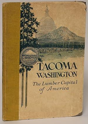 Tacoma Washington: The Lumber Capital of America: Tacoma Lumberman's Club