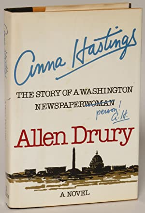 Anna Hastings: The Story of a Washington Newspaperperson: Drury, Allen