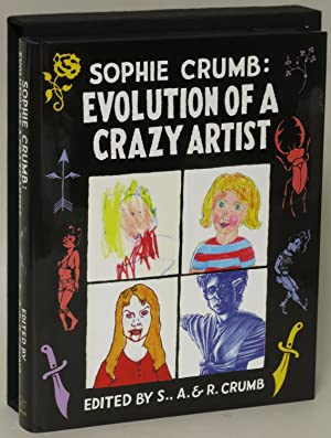 Sophie Crumb: Evolution of a Crazy Artist: Crumb, Sophie