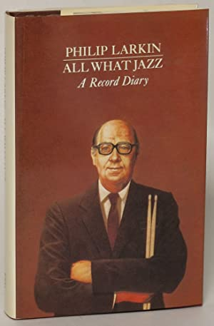 All What Jazz: A Record Diary, 1961-1971: Philip Larkin