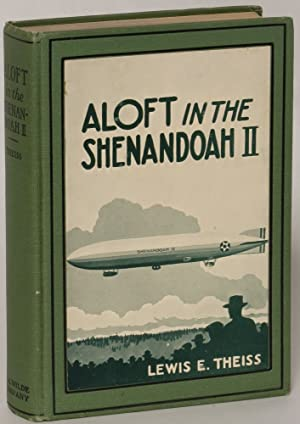 Aloft in the Shenandoah II: How Lew Heinsling Earned the Right to Fly in Uncle Sam's Newest ...