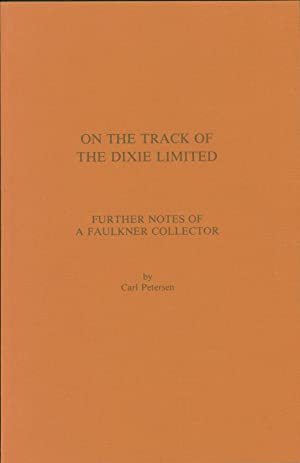 On the Track of the Dixie Limited: Further Notes of a Faulkner Collector: Faulkner, William) Carl ...