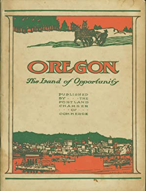 Oregon: The Land of Opportunity: Myeskell, C. M. (text)