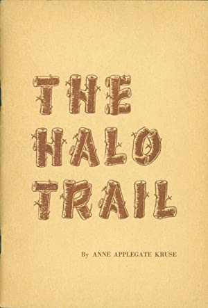 The Halo Trail: The Story of the Yoncalla Indians: Kruse, Anne Applegate