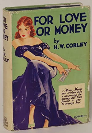 For Love Or Money: Corley, H. W. [Harriet Works]