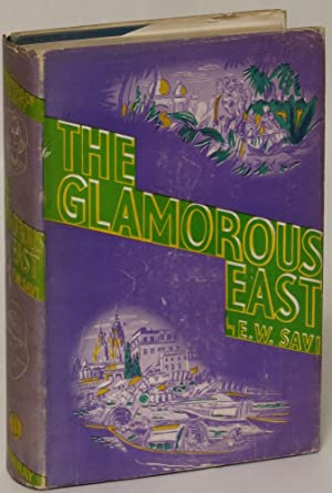 The Glamorous East: Savi, E. W. (Ethel Winifred nee Bryning)