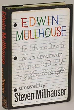 Edwin Mullhouse: The Life and Death of an American Writer, 1943-1954 by Jeffrey Cartwright: Steven ...