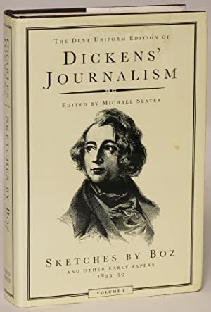 Sketches by Boz and Other Early Papers 1833-39 (The Dent Uniform Edition of Dickens' ...