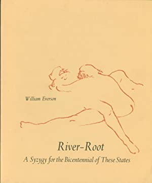 River-Root: A Syzygy for the Bicentennial of These States: William Everson