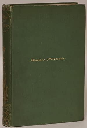 Addresses and Presidential Messages of Theodore Roosevelt, 1902-1904 (Standard Library Edition): ...