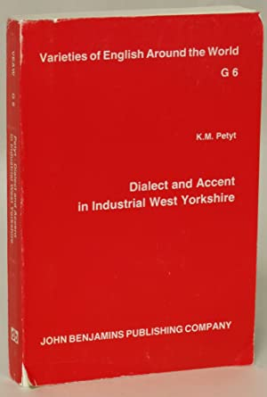Dialect and Accent in Industrial West Yorkshire (Varieties of English Around the World)