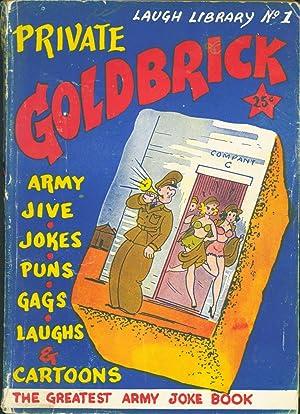 Pvt. Goldbrick: A Laugh Riot for the Serviceman: Shomer, Louis