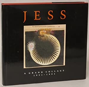 Jess: A Grand Collage 1951-1993: Collins, Jess] Auping, Michael; Robert Bertholf; and Michael ...
