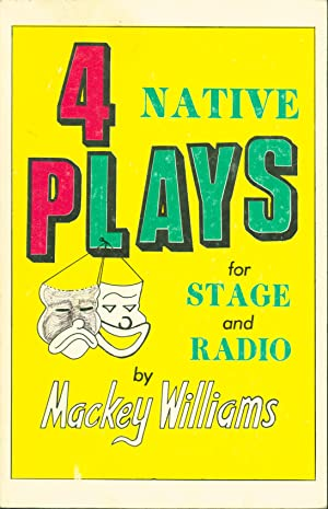4 Native Plays [cover title]: Williams, Mackey