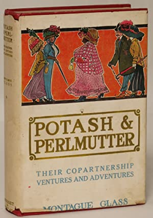 Potash & Perlmutter: Their Copartnership Ventures and Adventures: Glass, Montague