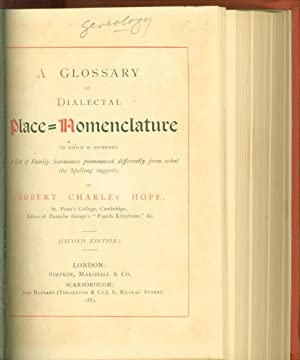 A Glossary of Dialectal Place-Nomenclature to Which Is Appended a List of Family Surnames ...