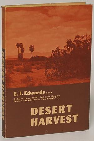 Desert Harvest: E. I. Edwards