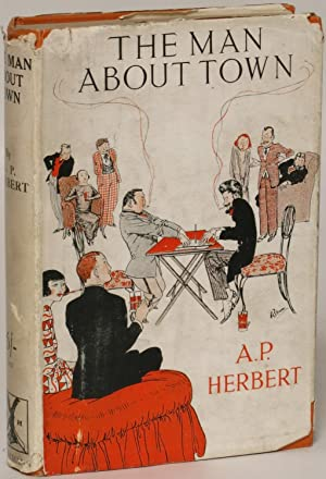 The Man About Town: Herbert, A. P.