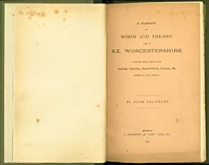A Glossary of Words and Phrases Used in S. E. Worcestershire Together with Some of the Sayings, ...