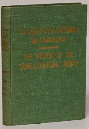 Vutlhari Bya Vatsonga (Machangana) / The Wisdom of the Tsonga-Shangana People: Junod, Henri ...