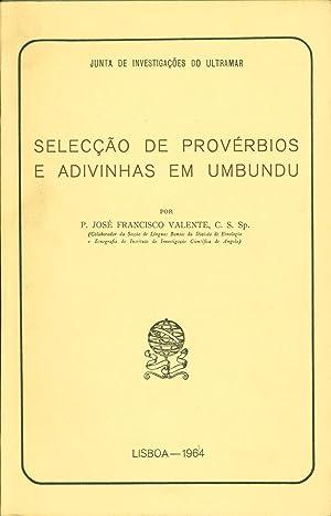 Seleccao de proverbios e adivenhas em Umbundu: Jose Francisco Valente
