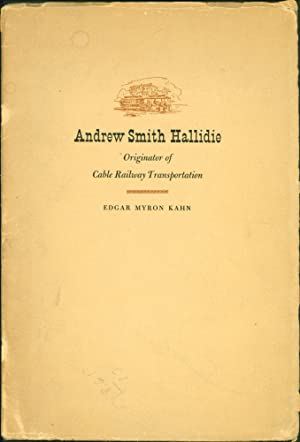 Andrew Smith Hallidie: Originator of Cable Railway Transportation