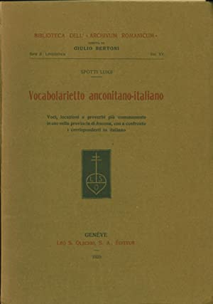 Vocabolarietto anconitano-italiano: Voci, locuzioni e proverbi, piu comunemente in uso nella ...