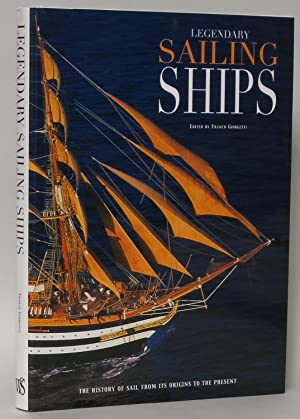 Legendary Sailing Ships: The History of Sail: Giorgetti, Franco