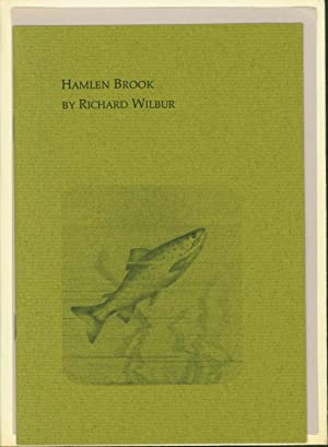 hamlen brook Hamlen brook by richard wilbur it's the reflection part (i'm being vague to avoid spoilers) this poem changed the way i write and read poetry.