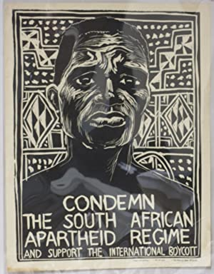 Condemn the South African Apartheid Regime and Support the International Boycott