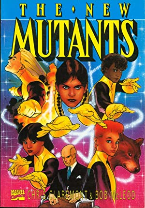 The New Mutants: Marvel]; Chris Claremont;