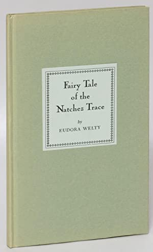 Fairy Tale of the Natchez Trace: Welty, Eudora