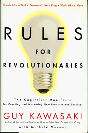 Rules For Revolutionaries: The Capitalist Manifesto for Creating and Marketing New Products and S...