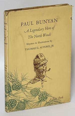 Paul Bunyan: A Legendary Hero of the: Alvord, Thomas G.