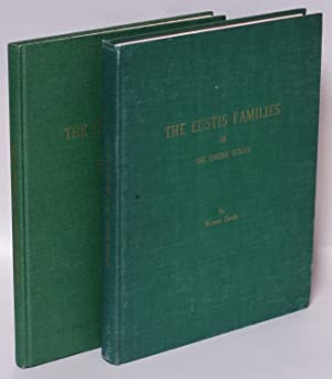The Eustis Families in the United States From 1657 to 1968 (Two volume set)